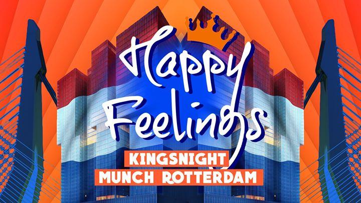 Happy Feelings Rotterdam Kingsnight Special